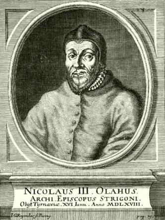 Nicolaus Olahus (n. 10 ianuarie 1493, Sibiu – d. 15 ianuarie 1568, Pojon) a fost un umanist, istoriograf și om politic de origine română care a activat în Regatul Ungariei, ocupând demnitatea de arhiepiscop de Esztergom (în latină Strigonium), regent al Ungariei și apoi guvernator al țării. Tatăl său, Ștefan, era originar din Orăștie. Mama sa, Barbara Huszár, era descendentă din familia lui Iancu de Hunedoara, voievodul Transilvaniei - foto: ro.wikipedia.org