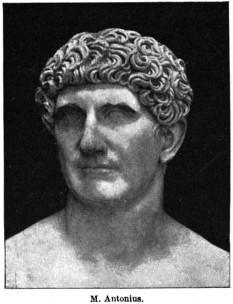 """Marc Antoniu  """"Marcus Antonius"""" (n. 82 î.Hr., Roma, Republica Romană — d. 1 august 30 î.Hr., Alexandria, Egipt) a fost un general și politician roman, locotenent al lui Cezar, membru, alături de Octavian și Lepidus, al celui de-al II-lea triumvirat (43 î.Hr.) - foto - ro.wikipedia.org"""