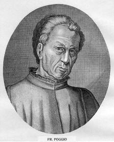 Gian Francesco Poggio Bracciolini (n. 11 februarie 1380 – d. 30 octombrie 1459) filozof umanist italian - foto - ro.wikipedia.org