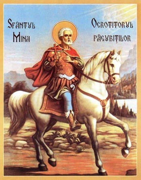 Sfântul Mare Mucenic și făcător de minuni Mina (cunoscut și ca Sf. Mina Egipteanul sau Sf. Mina cel din Cotiani) a trăit între anii 285 - 309 d. Hr. A pătimit și a fost martirizat în timpul marii persecuții a creștinilor, ordonată de împăratul Dioclețian. Este considerat ca fiind protector al celor păgubiți. Prăznuirea sa în Biserica Ortodoxă se face la 11 noiembrie - foto: doxologia.ro