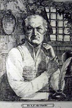 Donatien Alphonse-François, Marchiz de Sade (n. 2 iunie 1740 — d. 2 decembrie 1814), aristocrat francez care a devenit celebru prin activitatea sa sexuală libertină, perversă și excepțional de violentă precum și prin scrierile sale apologetice despre acest subiect - foto (Marchizul de Sade la bătrânețe):  ro.wikipedia.org
