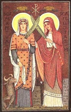 Sfintele Mucenițe Perpetua și Felicitas au fost martirizate la Cartagina în anul 203, în timpul prigoanei lui Septimius Severus (193-211), fiind aruncate pradă fiarelor, apoi ucise cu pumnalul. S-a păstrat o relatare bogată a morții lor, în parte de prima mână, redactată de Perpetua însăși, în parte de un scriitor din aceeași perioadă. Perpetua era o patriciană, căsătorită de tânără, la Cartagina. Tatăl ei, în vârstă, a vizitat-o în închisoare și a vrut să o îndemne la apostazie, amintindu-i de copilul ei, de numai un an. Felicitas era sclavă și, cu puțin timp înainte de execuție, născuse o fetiță. Prăznuirea lor în Biserica Ortodoxă se face pe 1 februarie. Sărbătorite în Biserica Catolică la 7 martie - foto: doxologia.ro