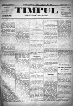 Timpul a fost un important ziar apărut la București într-o primă etapă între 15 martie 1876 și 17 martie 1884. În urma fuziunii Partidului Conservator cu Partidul Liberal-Sincer în urma căruia a apărut Partidul Liberal-Conservator are loc la 18 martie 1884 și fuziunea ziarului Timpul cu ziarul Binele public apărând în locul lor noul ziar România. Începând cu 13 noiembrie 1889 revine la numele inițial, Timpul, și apare sub acest nume până pe 14 decembrie 1900. După fuziunea cu ziarul Constituționalul apare din 15 decembrie 1900 sub numele de Conservatorul ca organ oficial al Partidului Conservator până la data de 15 noiembrie 1914. La ziarul Timpul au activat Mihai Eminescu, Ion Luca Caragiale și Ioan Slavici - in imagine, Ziarul Timpul din 29 iunie 1883 - foto: ro.wikipedia.org