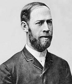 Heinrich Rudolf Hertz (n. 22 februarie 1857, Hamburg - d. 1 ianuarie 1894, Bonn) a fost un fizician german. A studiat la universitățile din München și Berlin. În 1883 a devenit docent privat pentru fizica teoretică la universitatea Christian-Albrecht din Kiel. Între 1885 și 1889 a predat ca profesor de fizică la universitatea tehnică din Karlsruhe. Din 1889 a fost profesor de fizică la Rheinischen Friedrich-Wilhelms-Universität din Bonn. Hertz a murit la numai 37 de ani de granulomatoza lui Wegener - foto: ro.wikipedia.org