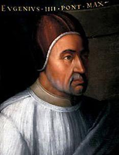 Eugeniu al IV-lea IV (Gabriele Condulmer, născut în Veneţia în anul 1383 – decedat  la 23 februarie 1447), a fost un   calugar benedictin, ridicat in scaunul pontifical  intre anii 1431-1447 - foto: cersipamantromanesc.wordpress.com