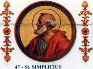 Papa Simpliciu a fost Papă al Romei din 3 Martie 468 până la 10 Martie 483. Papa Simpliciu s-a născut la Tivoli, Italia, fiul unui cetățean numit Castinus. Tot ce se cunoaște despre acest papă provine din Liber Pontificalis. Simpliciu a apărat destul de slab biserica în fața ereziei monofizite care câștiga destul de mare teren în est, lucru care a dus mai apoi la pierderea supremației sale asupra bisericilor răsăritene. În timpul ponticatului său, la 28 august 476, Romulus Augustulus, ultimul împărat roman apusean, este îndepărtat de la tron de către Odoacru, căpetenia herulilor (neam germanic din uniunea de triburi a goților), care se proclamă apoi rege al Italiei. Odată ce Imperiul Roman de Apus se dezintegrează în mai multe principate, Biserica va rămâne singura moștenitoare a prestigiului imperial roman, lucru discutabil, având în vedere că insignele imperiale au fost trimise de la Roma la Constantinopol, după înlăturarea lui Romulus Augustus. Se crede că Papa Simpliciu a dispus construirea unei biserici, numită după o fecioră martiră, Sfânta Bibiana. Papa Simpliciu este celebrat ca sfânt pe 10 Martie, data morții sale - foto: ro.wikipedia.org