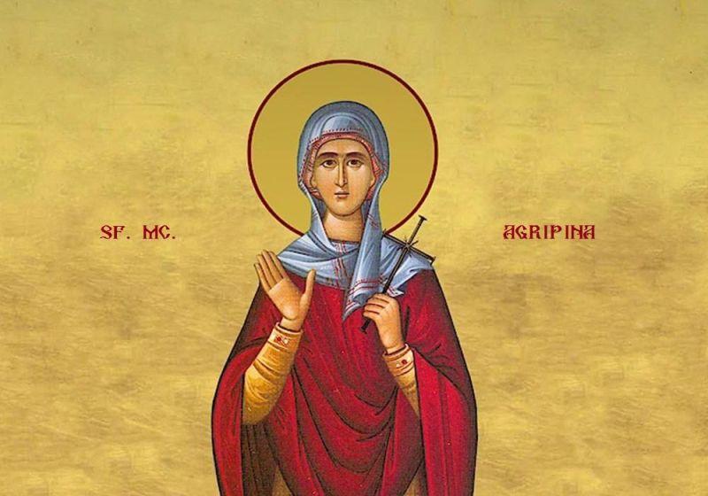 Sfânta Agripina din Roma (†257) a fost o fecioară muceniță din secolul al III-lea. Prăznuirea ei în Biserica Ortodoxă se face la data de 23 iunie -