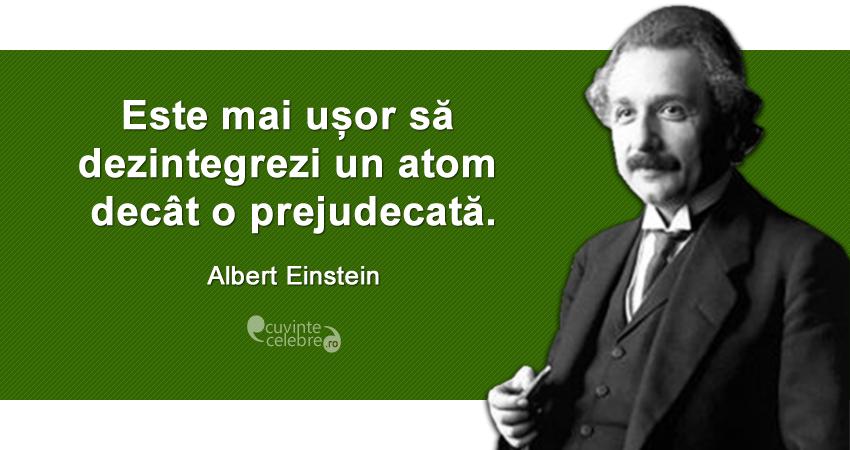 Albert Einstein (n. 14 martie 1879, Ulm – d. 18 aprilie 1955, Princeton) a fost un fizician teoretician de etnie evreiască, născut în Germania, apatrid din 1896, elvețian din 1899, emigrat în 1933 în SUA, naturalizat american în 1940, profesor universitar la Berlin și Princeton. A fost autorul teoriei relativității și unul dintre cei mai străluciți oameni de știință ai omenirii. În 1921 i s-a decernat Premiul Nobel pentru Fizică - foto: cuvintecelebre.ro