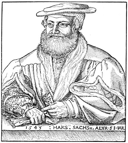 Hans Sachs (n. 5 noiembrie 1494, Nürnberg, Ducatul de Bavaria – d. 19 ianuarie 1576, Nürnberg, Ducatul de Bavaria) a fost un poet și dramaturg german (wood engraving by Michael Ostendorfer) -foto preluat de pe en.wikipedia.org