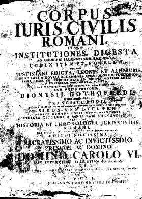 CORPUS IURIS CIVILIS ROMANI. Gothofredus, 1583 - foto preluat de pe ro.wikipedia.org