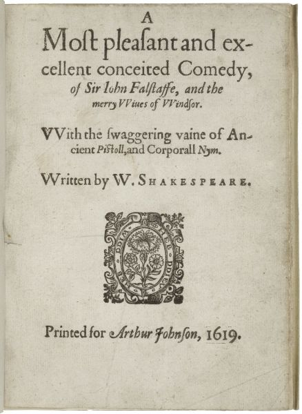 The title page of the 1619 quarto (the False Folio): A most pleasant and excellent conceited comedy, of Sir John Falstaffe, and the merry wiues of Windsor - foto preluat de pe en.wikipedia.org